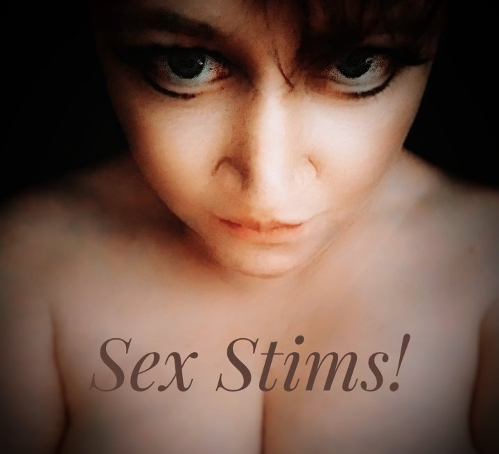 Sex Stims!! (Just not too loud!)